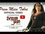Prem Me Tohre Video Song Of Begum Jaan Sung By Asha Bhosle