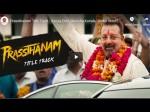 Superstar Sanjay Dutt Starrer Film Prassthanam Title Track Out Now