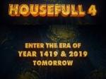 'हाउसफुल 4' TEASER: 600 साल पीछे ले जाएगी अक्षय कुमार की यह कॉमेडी फिल्म