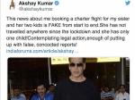 बहन के लिए पूरी फ्लाईट बुक करने की खबर पर भड़के अक्षय कुमार, किया गुस्से भरा ट्वीट