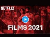 नेटफ्लिक्स का बॉलीवुड फिल्म कैलेंडर 2021 - बड़े स्टार्स के साथ 9 फिल्मों की धमाकेदार लिस्ट