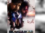 मस्टीस्टारर 'मुंबईकर' का फर्स्ट लुक पोस्टर रिलीज, साउथ सुपरस्टार का धमाकेदार डेब्यू