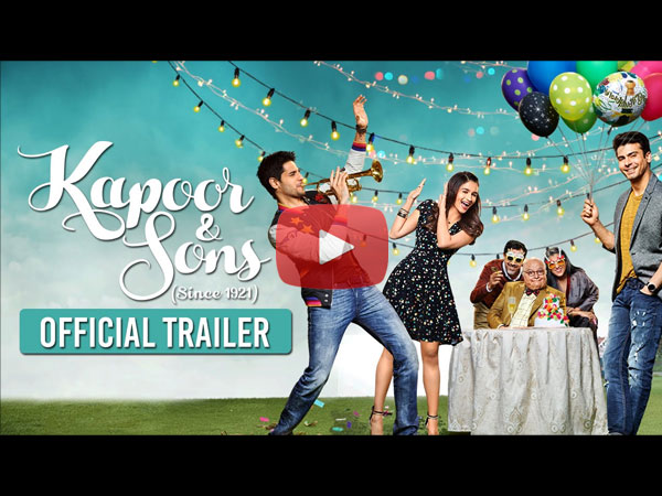Kapoor & Sons Official Trailer