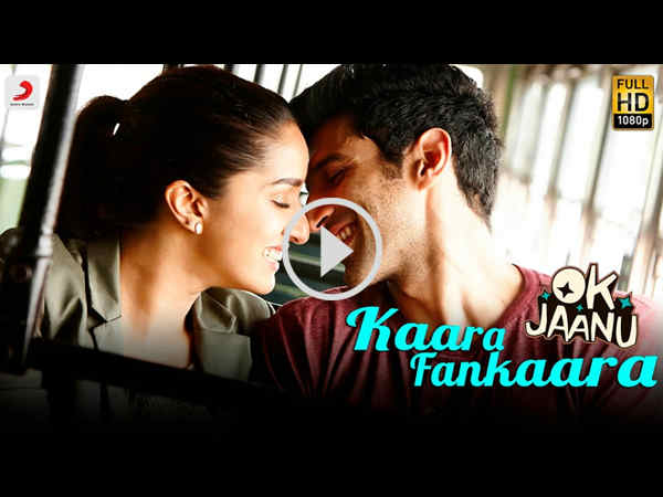 ok-jaanu-new-song-kara-fankara-is-out-aditya-roy-kapur-and-shraddha-kapoor