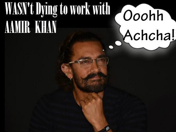मैंने आमिर खान की कोई फिल्म नहीं देखी....उनके साथ काम करने के लिए क्यों मरूं!