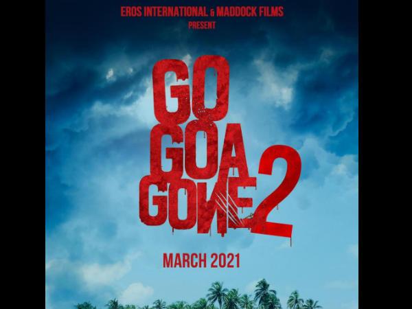 ''गो गोआ गॉन 2'' की फाइनल घोषणा, रिलीज डेट भी तय- 2021 में इन फिल्मों का रहेगा धमाका