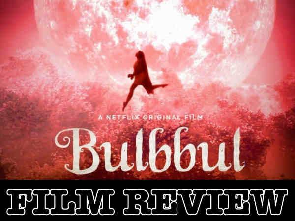 बुलबुल फिल्म रिव्यू - अनुष्का शर्मा की नेटफ्लिक्स फिल्म की स्टार हैं तृप्ति डिमरी, बेहतरीन हॉरर