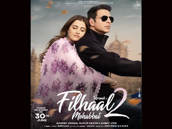 Filhaal 2- अक्षय कुमार ने नूपुर सैनन के साथ लॉन्च किया फर्स्ट लुक, इस दिन टीजर होगा रिलीज!