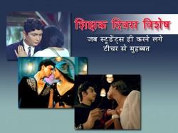 Teachers Day Special Films On Student Teacher Romance