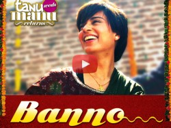 Tanu Weds Manu Returns New Song Banno