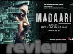 Madaari Film Review Irrfan Nishikant Kamat