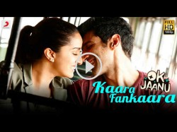 Ok Jaanu New Song Kara Fankara Is Out Aditya Roy Kapur And Shraddha Kapoor