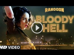 Rangoon New Song Bloody Hell Is Out Kangana Ranaut Steals The Show