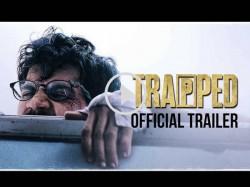 Trapped Official Trailer Rajkummar Rao Survival Thriller