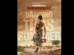 Teaser Poster Of Nawazuddin Siddiqui Next Movie Babumoshai Bandookbaaz