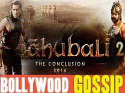 Top Bollywood Gossips Of The Week Baahubali 2 Salman Khan Did Blunders