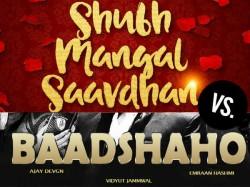 Ajay Devgn S Baadshaaho Clashes With Ayushmann Kurrana S Shubh Mangal Saavdhaan