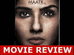 Maatr Movie Review Story Plot And Rating
