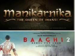 Kangana Ranaut S Manikarnika Clash With Tiger Shroff S Baaghi Sequel