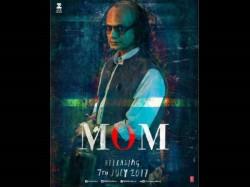 Mom New Poster Nawazuddin Siddiqui S Menacing Avtar