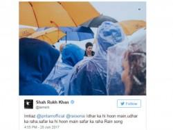 Shahrukh Khan Tweets The Lyrics Of His Next Rain Song From Jab Harry Met Sejal