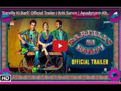 Rajkummar Rao Ayushmann Khurrana Kriti Sanon Bareilly Ki Barfi Official Trailer Out