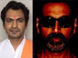 Nawazuddin Siddiqui Replaces Akshay Kumar Bal Thackarey Biopic