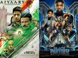 Bollywood Vs Hollywood Black Panther Crushed Aiyaary