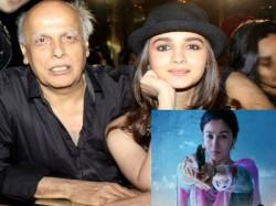 Mahesh Bhatt S Reaction Raazi Will Even Make Daughter Alia Bhatt Feel Proud