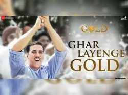 Akshay Kumar S Gold Song Ghar Laayenge Gold Is The Anthem Of The Year