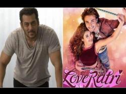 Salman Khan Not Appear Aayush Sharma Warina Hussain Debut Film Loveratri Here The Reason
