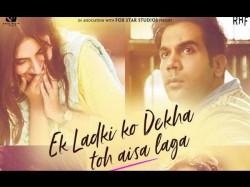 Ek Ladki Ko Dekha Toh Aisa Laga Review Celebrity Review