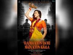 Iulia Vantur S Film First Poster Out Radha Kyun Gori Main Kyun Kaala