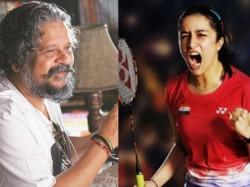 Amol Gupte Director Saina Nehwal Biopic Is Upset With Sharddha Kapoor
