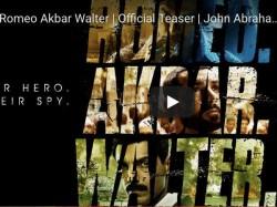Romeo Akbar Walter Teaser John Abraham Impresses With Great Spy Thrillers