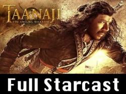 Ajay Devgn S Taanaji The Unsung Warrior Full Starcast Saif Ali Khan Kajol Salman Khan Aishwarya Rai