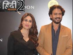Kareena Kapoor Khan Approached Hindi Medium 2 Opposite Irrfan Khan