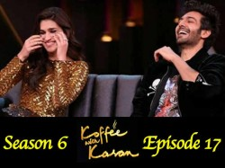 Koffee With Karan Season 6 Episode 17 Kartik Aaryan Kriti Sanon