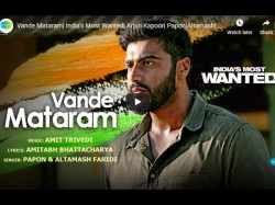 Vande Matram Song Arjun Kapoor S India S Most Wanted First Song Release