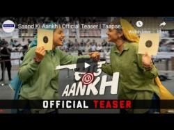 Teaser Taapsee Pannu And Bhumi Pednekar S Saand Ki Aankh Teaser Out