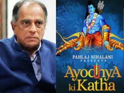 Pahlaj Nihalani Will Make A Film On Ram Mandir Title As Ayodhya Ki Katha