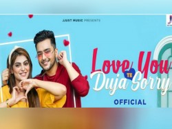 Love Song Jjust Music Love You Te Dooja Sorry Song Release