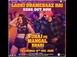 Ladki Dramebaaz Hai New Song From Sooraj Pe Mangal Bhari Out Tomorrow
